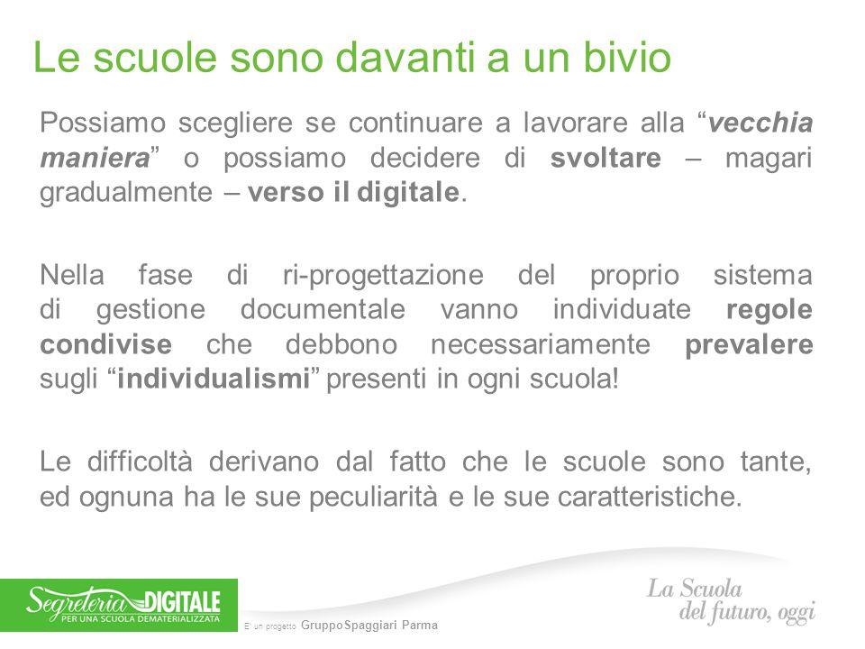 """E' un progetto GruppoSpaggiari Parma Le scuole sono davanti a un bivio Possiamo scegliere se continuare a lavorare alla """"vecchia maniera"""" o possiamo d"""