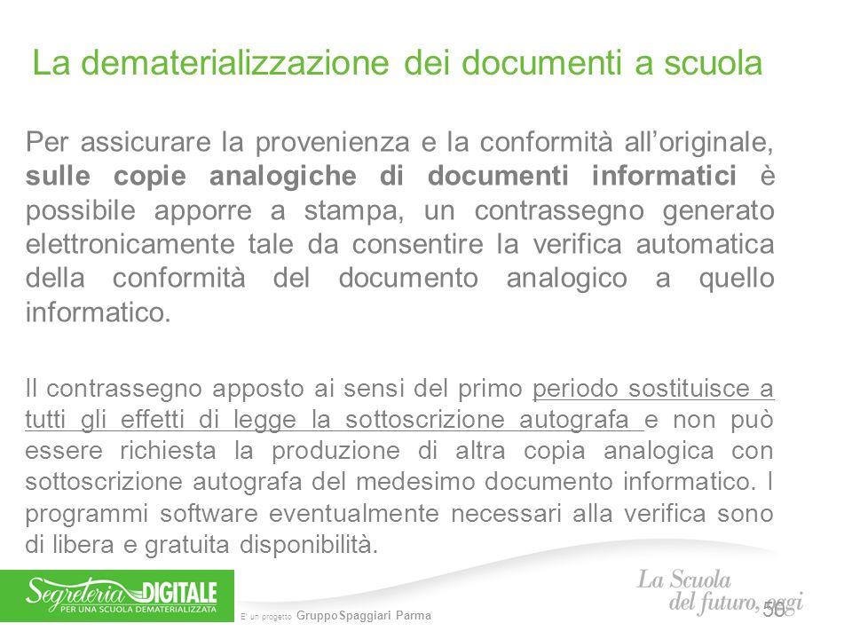 E' un progetto GruppoSpaggiari Parma Per assicurare la provenienza e la conformità all'originale, sulle copie analogiche di documenti informatici è po
