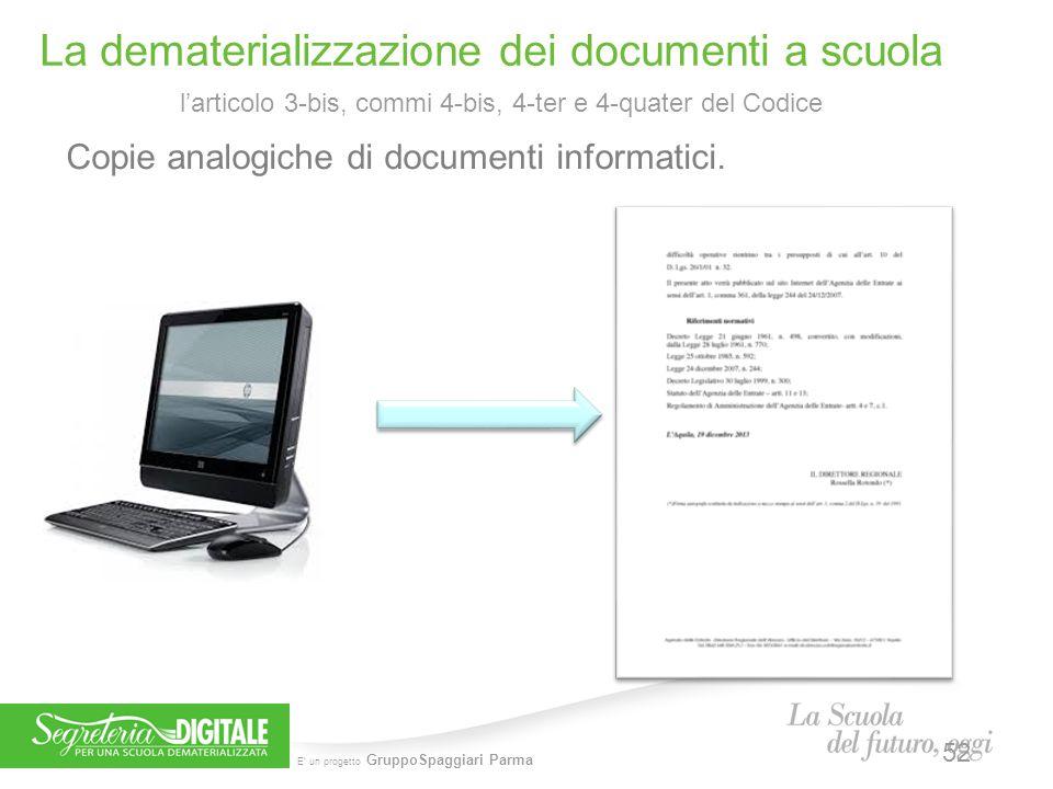 E' un progetto GruppoSpaggiari Parma Copie analogiche di documenti informatici. La dematerializzazione dei documenti a scuola 52 l'articolo 3-bis, com