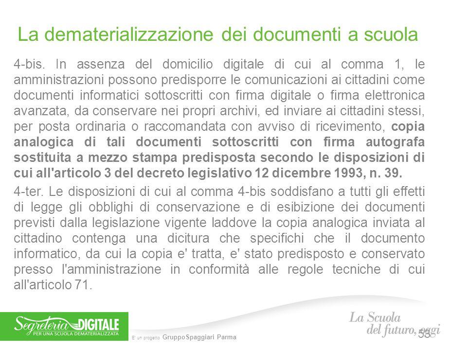 E' un progetto GruppoSpaggiari Parma 4-bis. In assenza del domicilio digitale di cui al comma 1, le amministrazioni possono predisporre le comunicazio