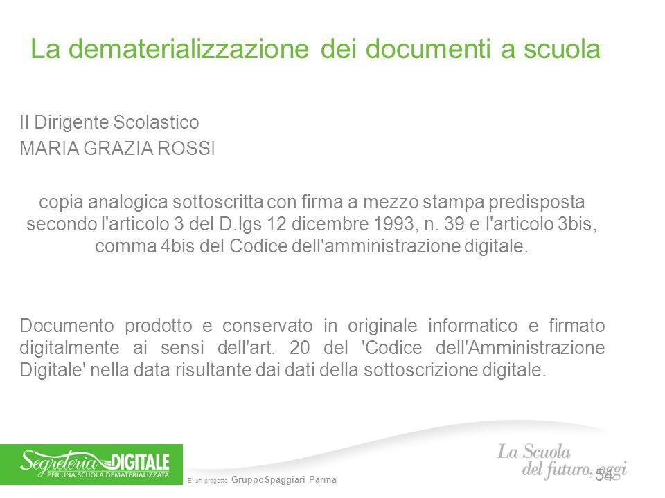 E' un progetto GruppoSpaggiari Parma Il Dirigente Scolastico MARIA GRAZIA ROSSI copia analogica sottoscritta con firma a mezzo stampa predisposta seco