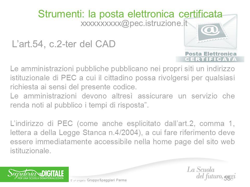 E' un progetto GruppoSpaggiari Parma Strumenti: la posta elettronica certificata xxxxxxxxxx@pec.istruzione.it Le amministrazioni pubbliche pubblicano