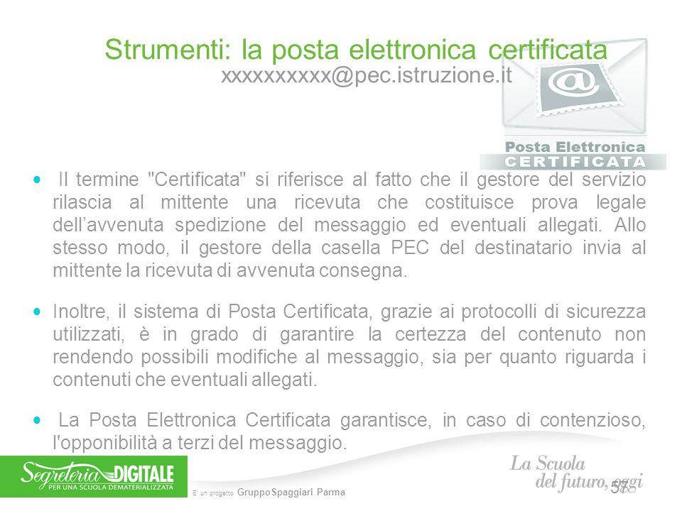 E' un progetto GruppoSpaggiari Parma Strumenti: la posta elettronica certificata xxxxxxxxxx@pec.istruzione.it Il termine
