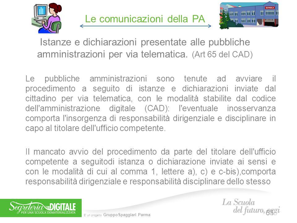 E' un progetto GruppoSpaggiari Parma Istanze e dichiarazioni presentate alle pubbliche amministrazioni per via telematica. (Art 65 del CAD) Le pubblic