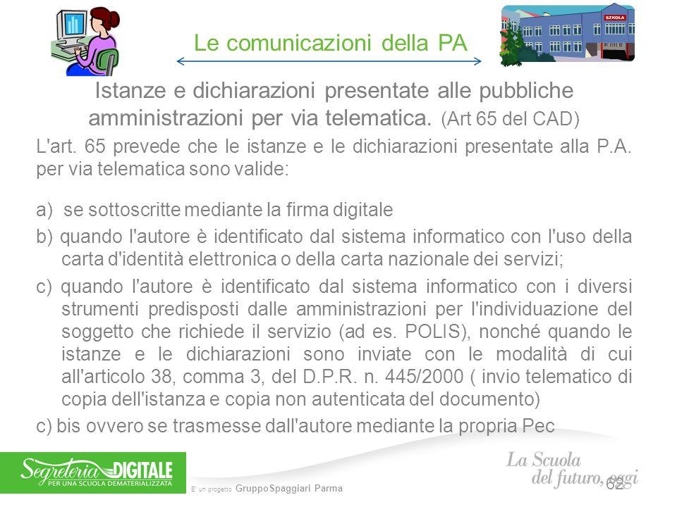 E' un progetto GruppoSpaggiari Parma Istanze e dichiarazioni presentate alle pubbliche amministrazioni per via telematica. (Art 65 del CAD) L'art. 65