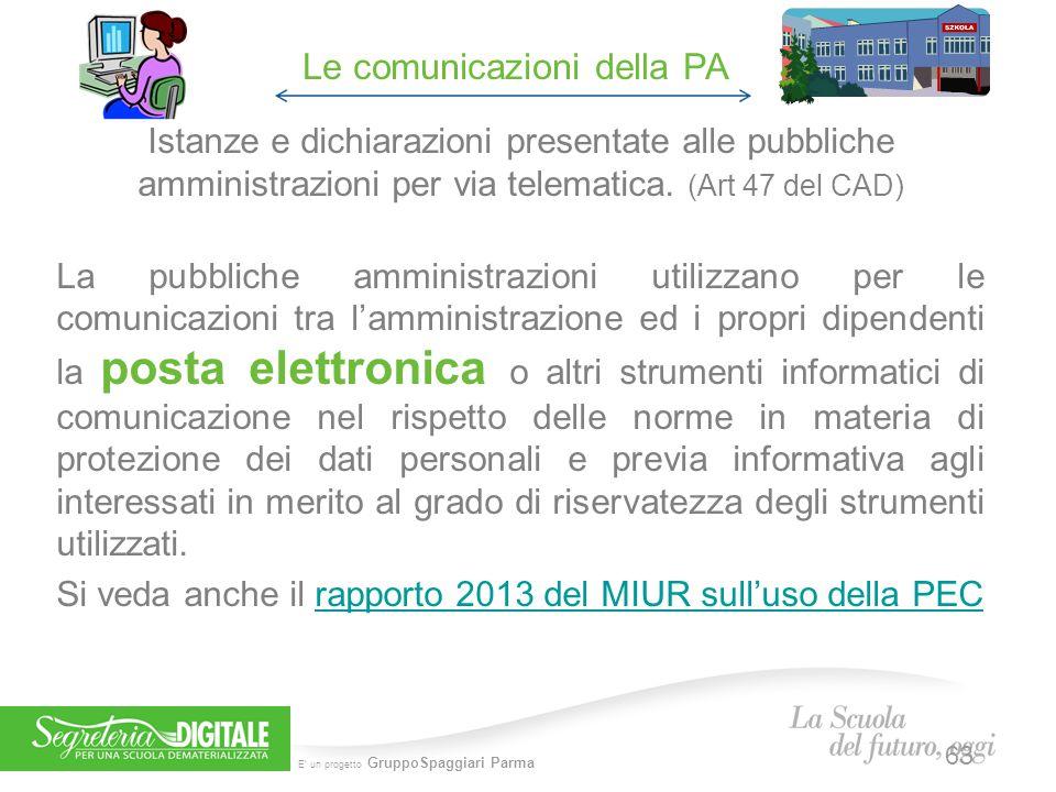 E' un progetto GruppoSpaggiari Parma Istanze e dichiarazioni presentate alle pubbliche amministrazioni per via telematica. (Art 47 del CAD) La pubblic