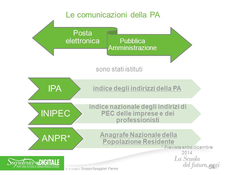 E' un progetto GruppoSpaggiari Parma Posta elettronica Pubblica Amministrazione Le comunicazioni della PA IPA indice degli indirizzi della PA INIPEC i