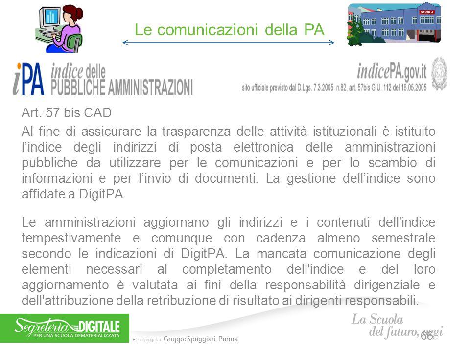 E' un progetto GruppoSpaggiari Parma Art. 57 bis CAD Al fine di assicurare la trasparenza delle attività istituzionali è istituito l'indice degli indi