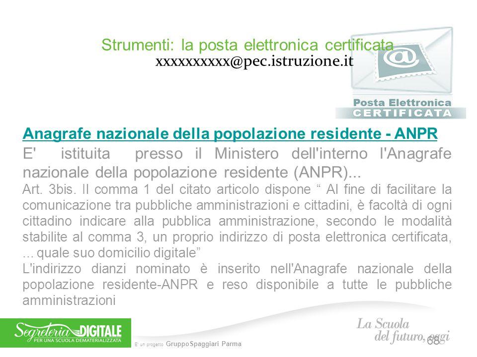 E' un progetto GruppoSpaggiari Parma Strumenti: la posta elettronica certificata xxxxxxxxxx@pec.istruzione.it Anagrafe nazionale della popolazione res