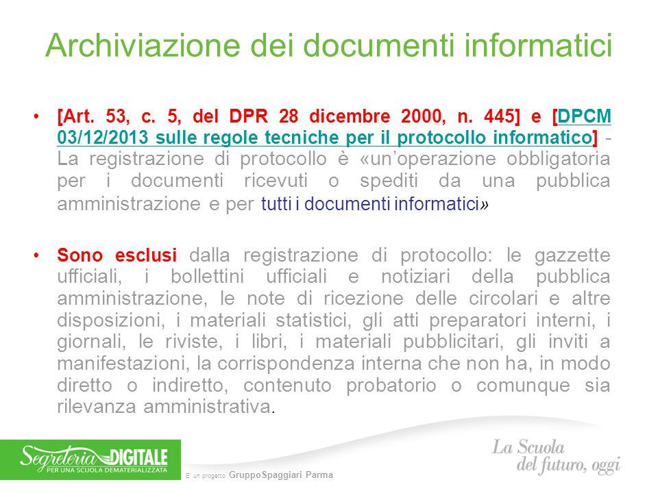 E' un progetto GruppoSpaggiari Parma [Art. 53, c. 5, del DPR 28 dicembre 2000, n. 445] e [DPCM 03/12/2013 sulle regole tecniche per il protocollo info