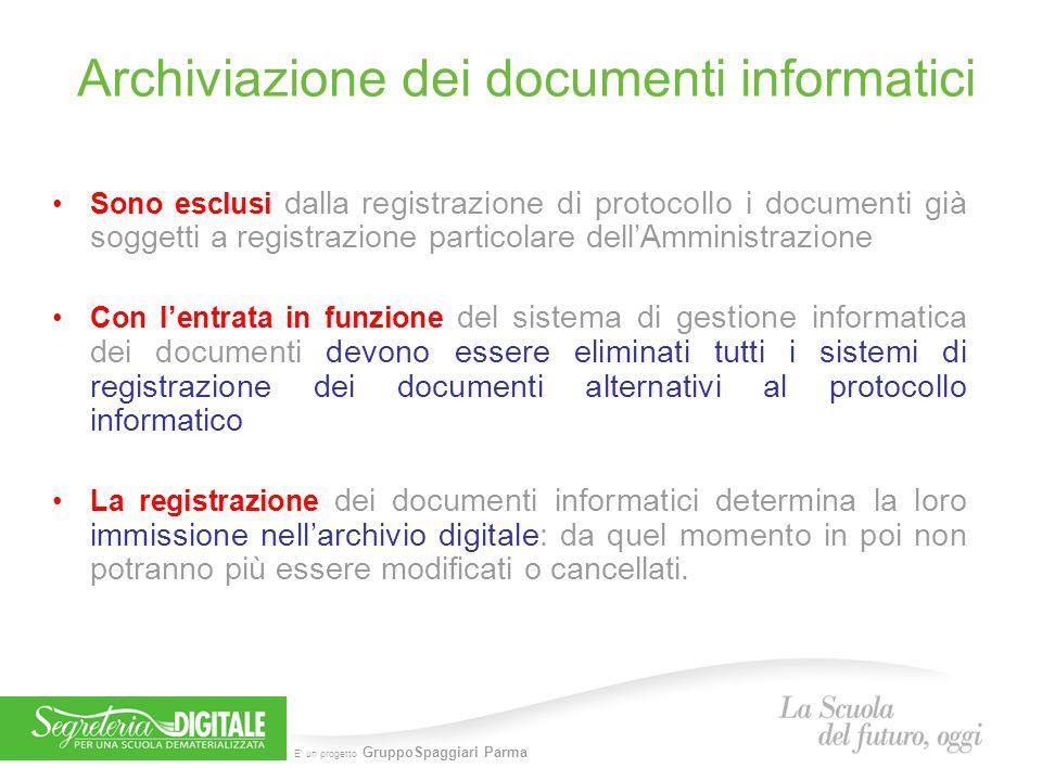 E' un progetto GruppoSpaggiari Parma Archiviazione dei documenti informatici Sono esclusi dalla registrazione di protocollo i documenti già soggetti a