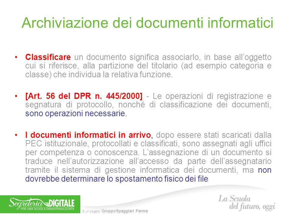 E' un progetto GruppoSpaggiari Parma Archiviazione dei documenti informatici Classificare un documento significa associarlo, in base all'oggetto cui s