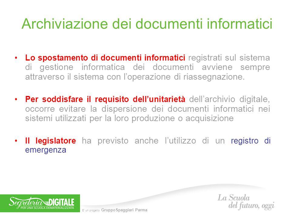 E' un progetto GruppoSpaggiari Parma Archiviazione dei documenti informatici Lo spostamento di documenti informatici registrati sul sistema di gestion