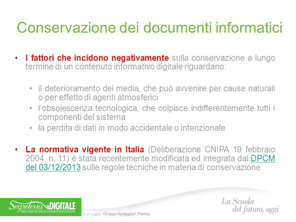 E' un progetto GruppoSpaggiari Parma Conservazione dei documenti informatici I fattori che incidono negativamente sulla conservazione a lungo termine