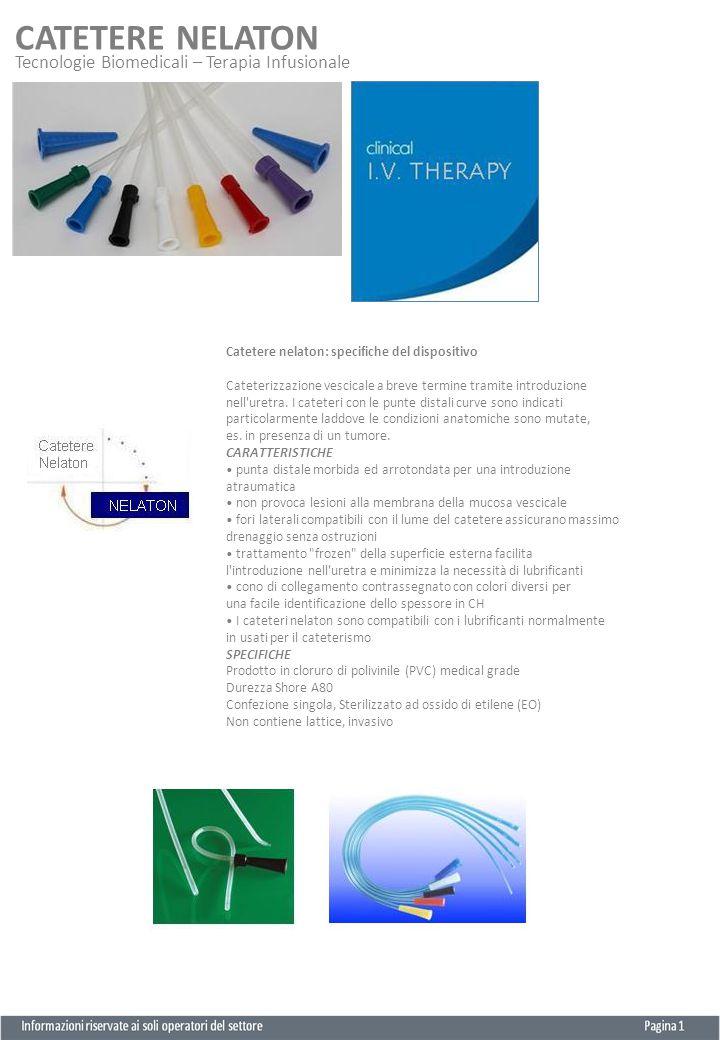 CATETERE NELATON Tecnologie Biomedicali – Terapia Infusionale Catetere nelaton: specifiche del dispositivo Cateterizzazione vescicale a breve termine