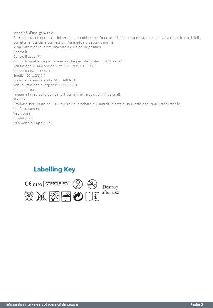 Informazioni riservate ai soli operatori del settore Pagina 3 Modalità d'uso generale Prima dell'uso controllare l'integrità della confezione. Dopo av
