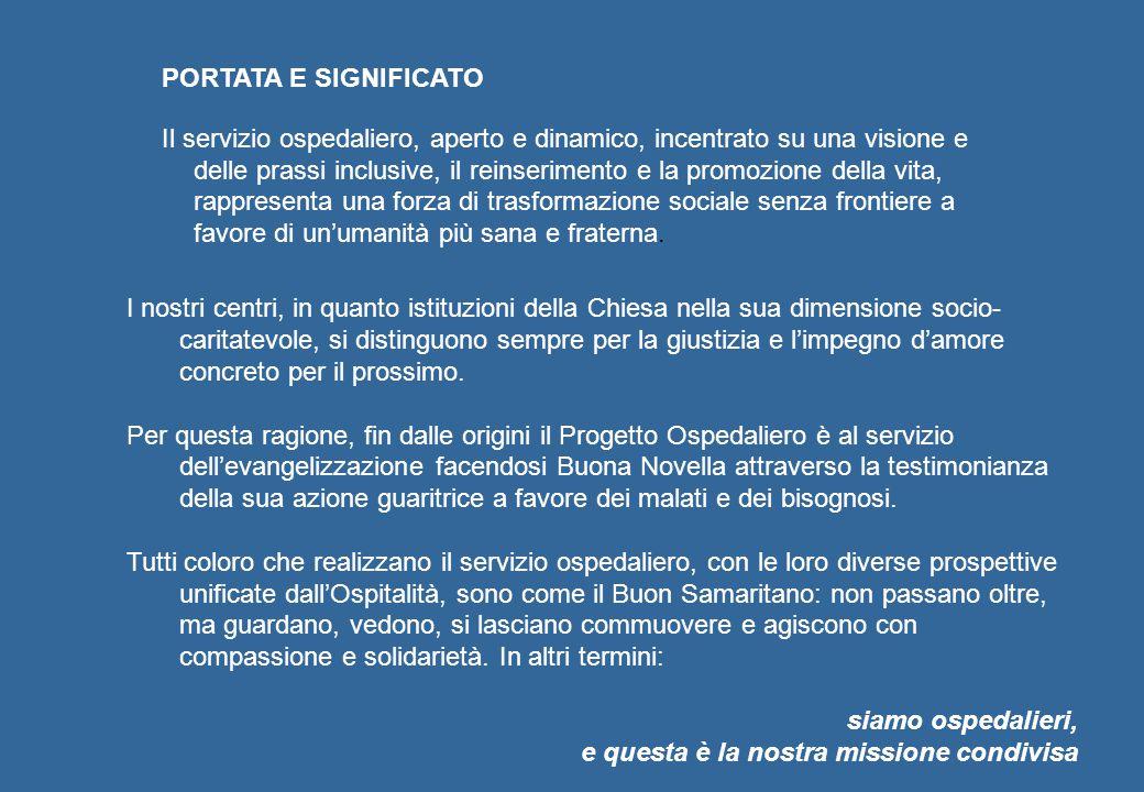 PORTATA E SIGNIFICATO Il servizio ospedaliero, aperto e dinamico, incentrato su una visione e delle prassi inclusive, il reinserimento e la promozione