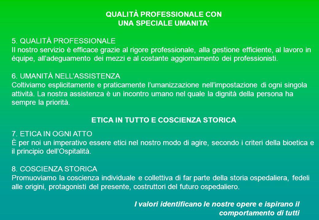 QUALITÀ PROFESSIONALE CON UNA SPECIALE UMANITA' 5. QUALITÀ PROFESSIONALE Il nostro servizio è efficace grazie al rigore professionale, alla gestione e