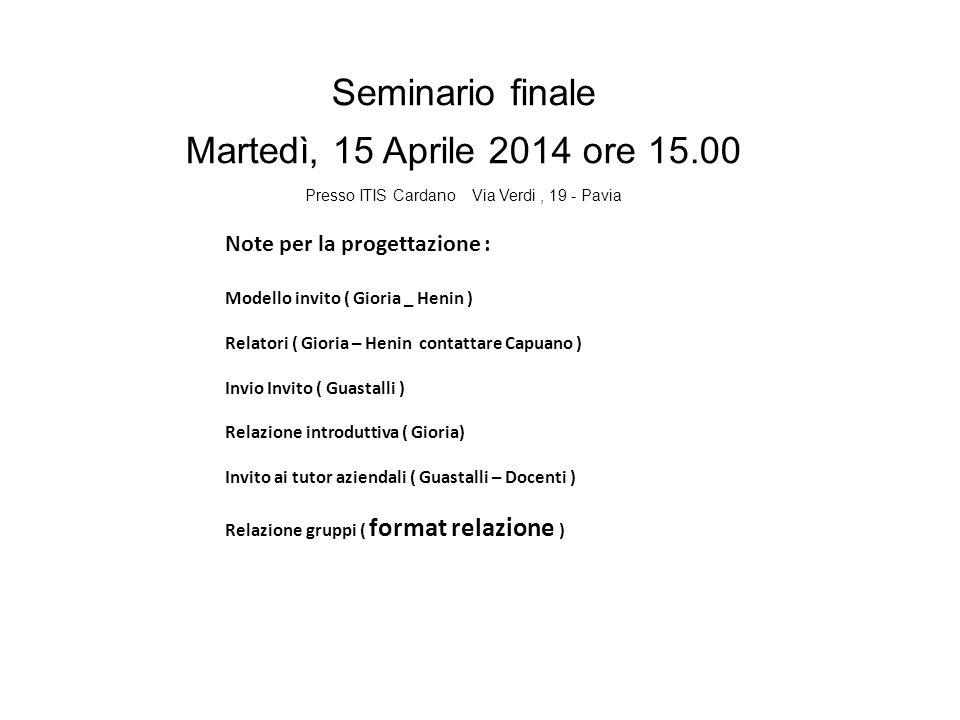 Seminario finale Martedì, 15 Aprile 2014 ore 15.00 Presso ITIS Cardano Via Verdi, 19 - Pavia Seminario conclusivo progetto alternanza scuola lavoro 20