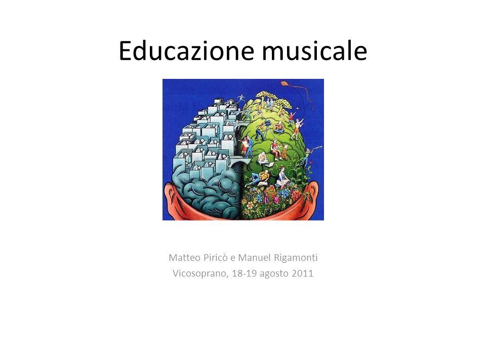 Educazione musicale Matteo Piricò e Manuel Rigamonti Vicosoprano, 18-19 agosto 2011