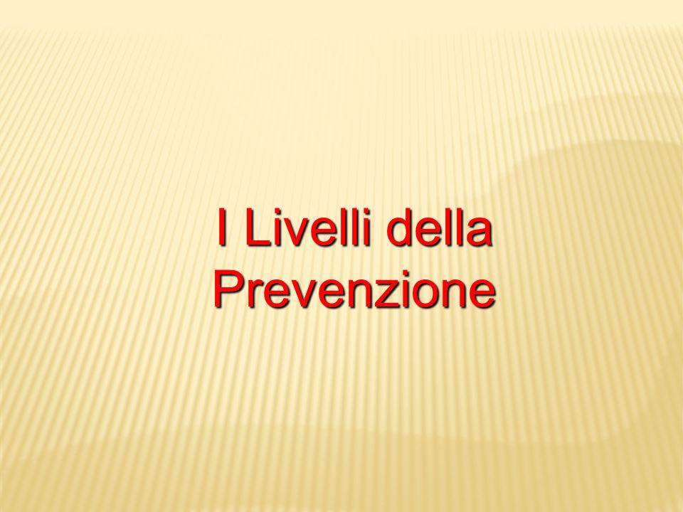 I Livelli della Prevenzione