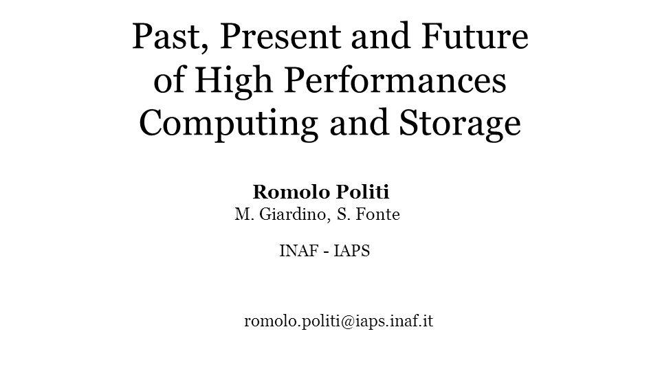 3 Giugno 2014romolo.politi@iaps.inaf.it2/4 Il Passato Archivio demandato a PC con ampio spazio disco Elaborazione affettuata sulle macchine utente o Laptop (configurazioni non ottimizzate)