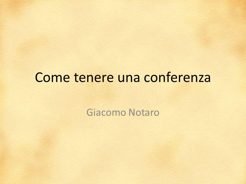 Come tenere una conferenza Giacomo Notaro