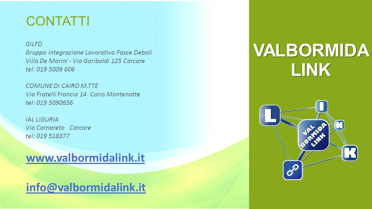 VALBORMIDA LINK www.valbormidalink.it info@valbormidalink.it GILFD Gruppo Integrazione Lavorativa Fasce Deboli Villa De Marini - Via Garibaldi 125 Car