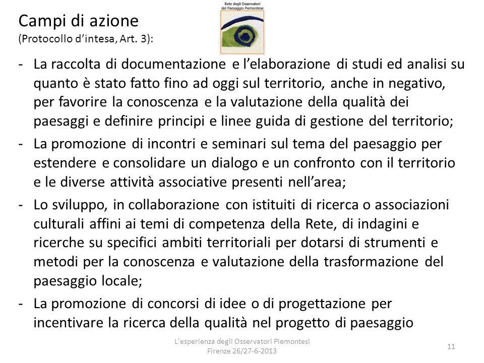 Campi di azione (Protocollo d'intesa, Art. 3): -La raccolta di documentazione e l'elaborazione di studi ed analisi su quanto è stato fatto fino ad ogg