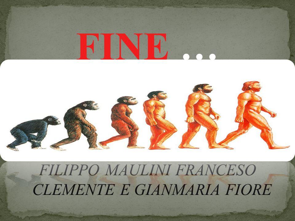 FINE … FILIPPO MAULINI FRANCESO CLEMENTE E GIANMARIA FIORE