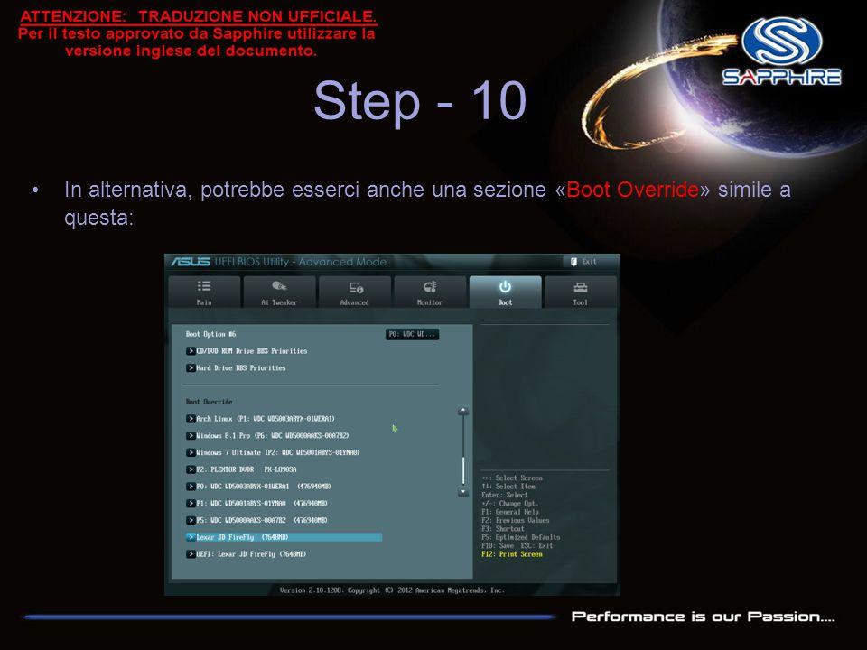 Step - 10 In alternativa, potrebbe esserci anche una sezione «Boot Override» simile a questa: