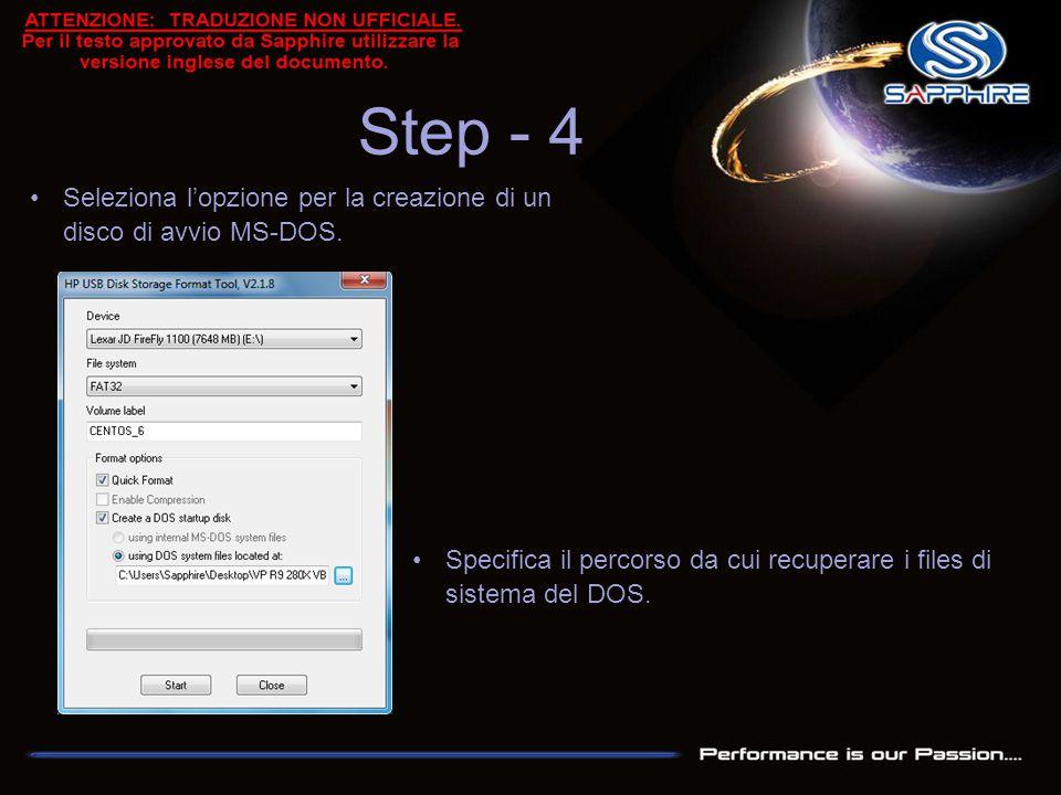 Step - 4 Seleziona l'opzione per la creazione di un disco di avvio MS-DOS. Specifica il percorso da cui recuperare i files di sistema del DOS.