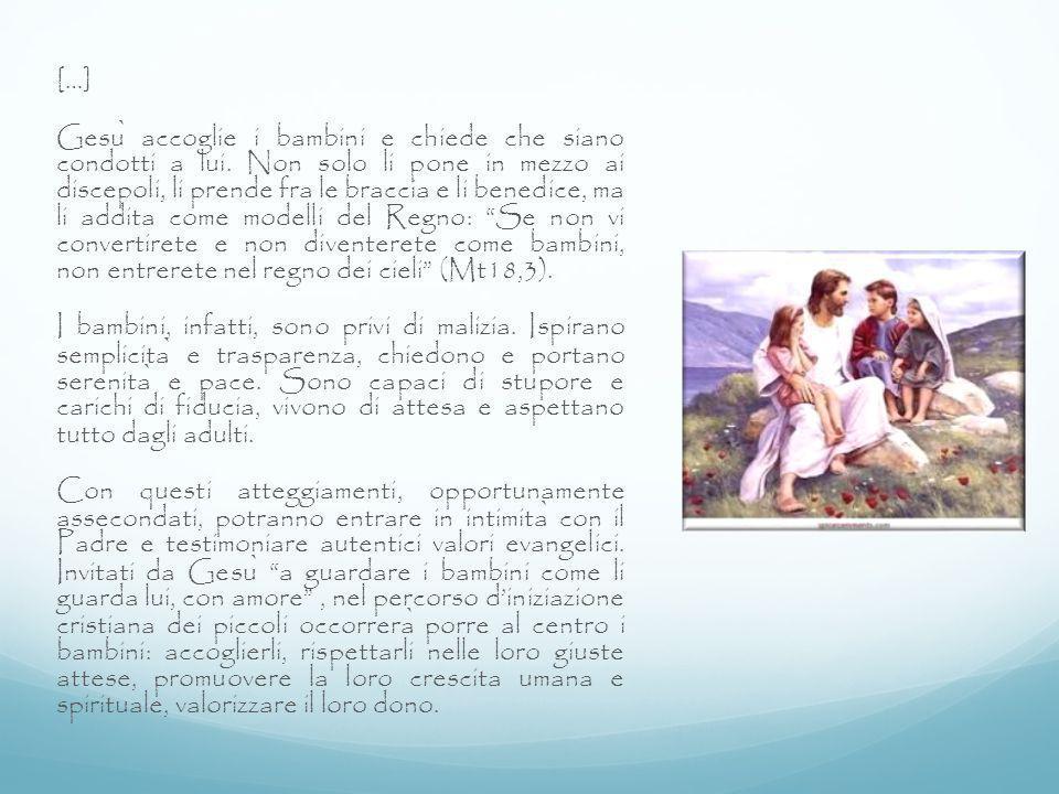 […] Gesu ̀ accoglie i bambini e chiede che siano condotti a lui. Non solo li pone in mezzo ai discepoli, li prende fra le braccia e li benedice, ma li