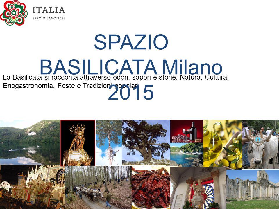 La Basilicata si racconta attraverso odori, sapori e storie: Natura, Cultura, Enogastronomia, Feste e Tradizioni popolari SPAZIO BASILICATA Milano 201