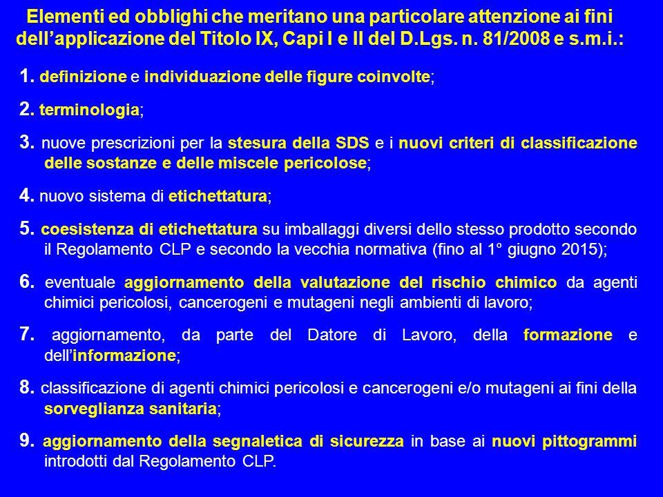 18 Elementi ed obblighi che meritano una particolare attenzione ai fini dell'applicazione del Titolo IX, Capi I e II del D.Lgs. n. 81/2008 e s.m.i.: 1