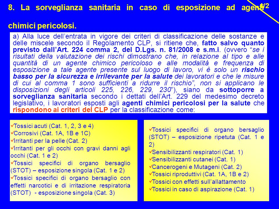 28 8. La sorveglianza sanitaria in caso di esposizione ad agenti chimici pericolosi. a) Alla luce dell'entrata in vigore dei criteri di classificazion