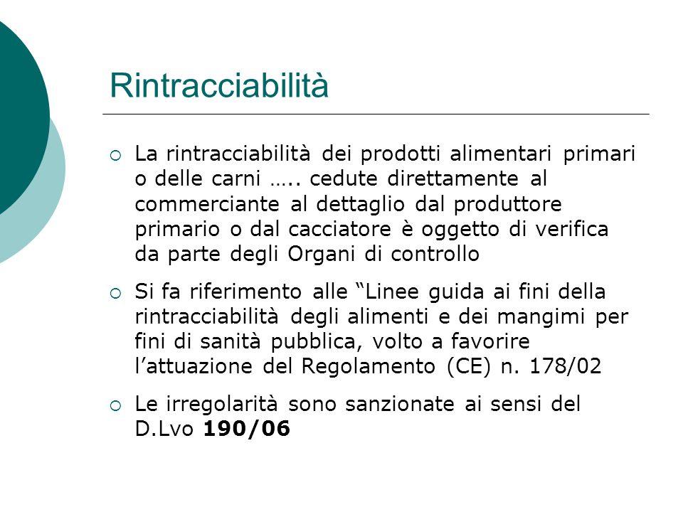 Rintracciabilità  La rintracciabilità dei prodotti alimentari primari o delle carni ….. cedute direttamente al commerciante al dettaglio dal produtto
