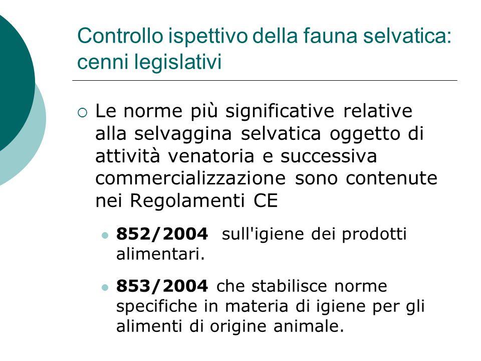 Controllo ispettivo della fauna selvatica: cenni legislativi  Le norme più significative relative alla selvaggina selvatica oggetto di attività venat