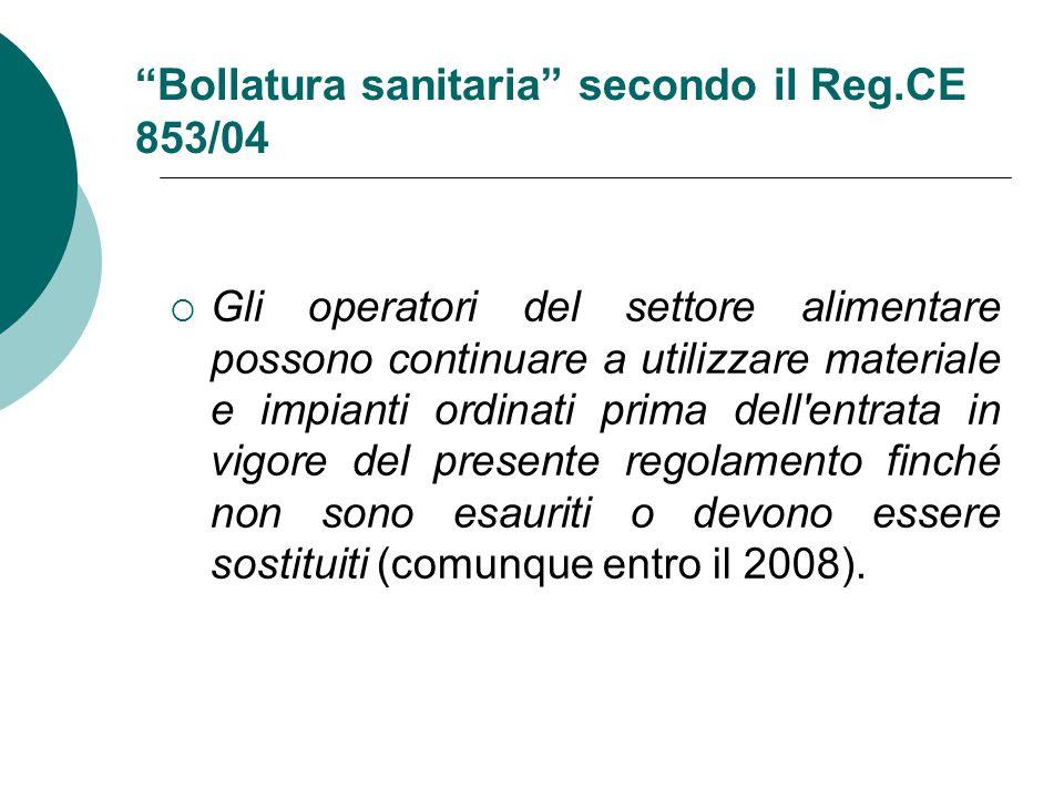 """""""Bollatura sanitaria"""" secondo il Reg.CE 853/04  Gli operatori del settore alimentare possono continuare a utilizzare materiale e impianti ordinati pr"""