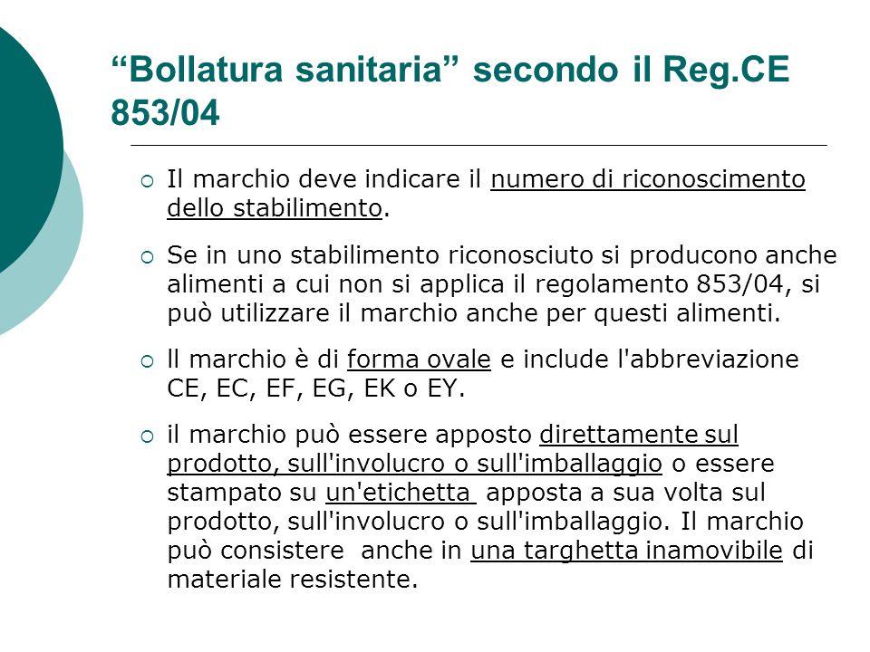 """""""Bollatura sanitaria"""" secondo il Reg.CE 853/04  Il marchio deve indicare il numero di riconoscimento dello stabilimento.  Se in uno stabilimento ric"""
