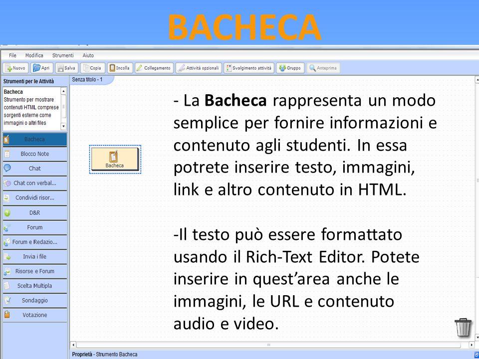 BACHECA - La Bacheca rappresenta un modo semplice per fornire informazioni e contenuto agli studenti. In essa potrete inserire testo, immagini, link e