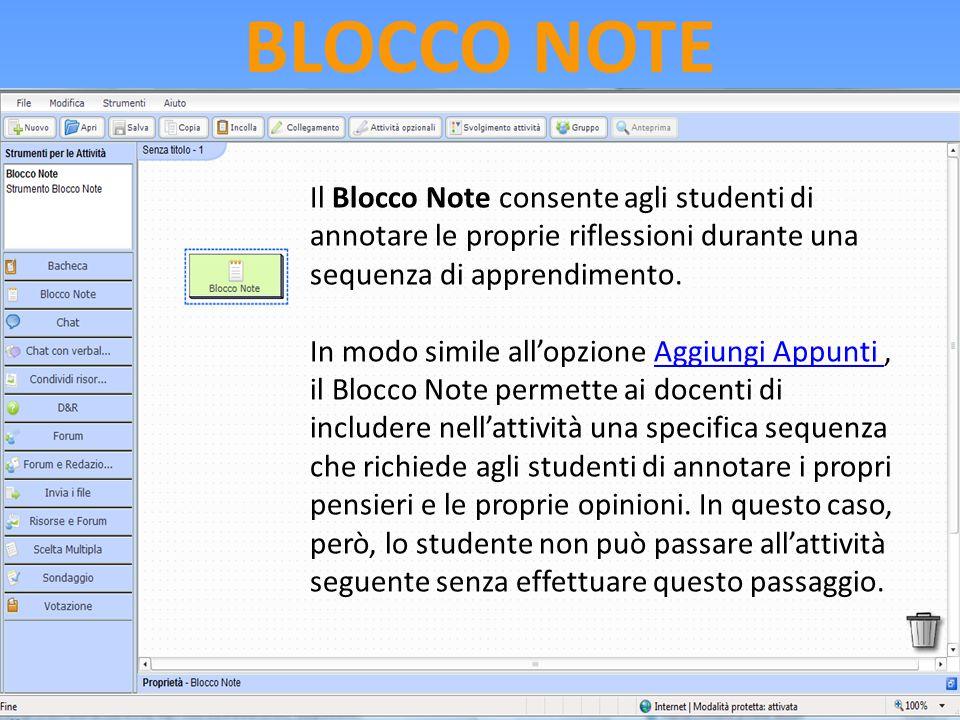 BLOCCO NOTE Il Blocco Note consente agli studenti di annotare le proprie riflessioni durante una sequenza di apprendimento. In modo simile all'opzione