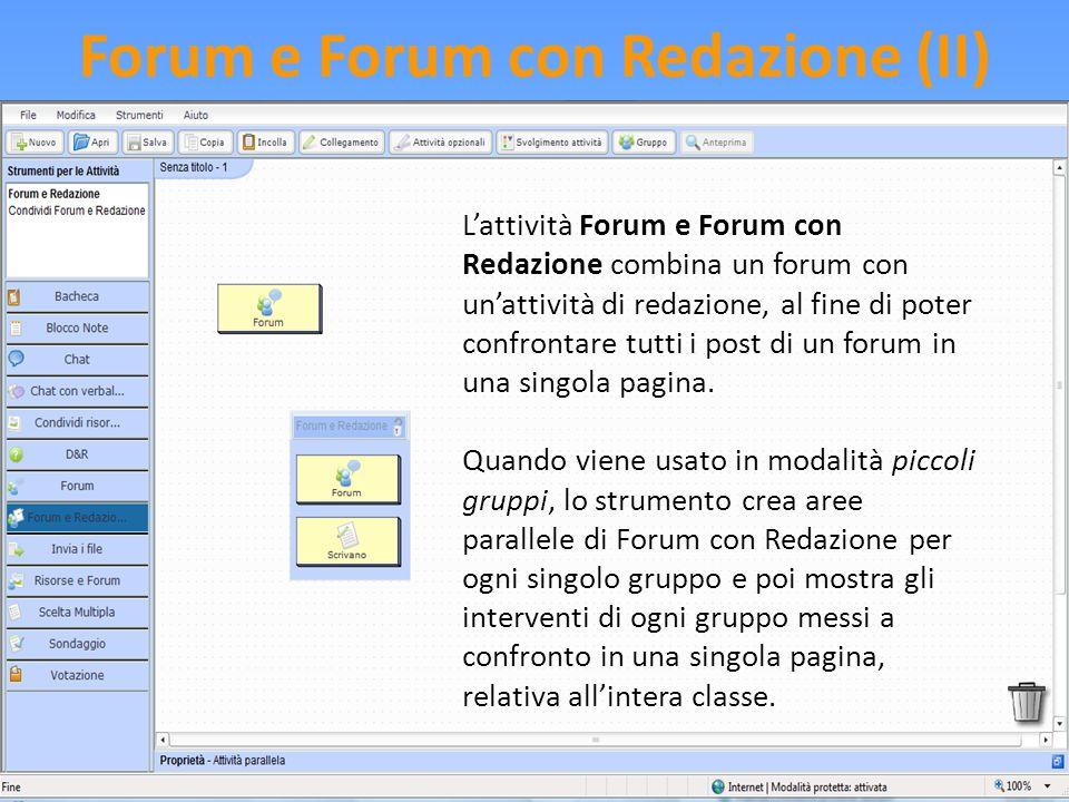 Forum e Forum con Redazione (II) L'attività Forum e Forum con Redazione combina un forum con un'attività di redazione, al fine di poter confrontare tu