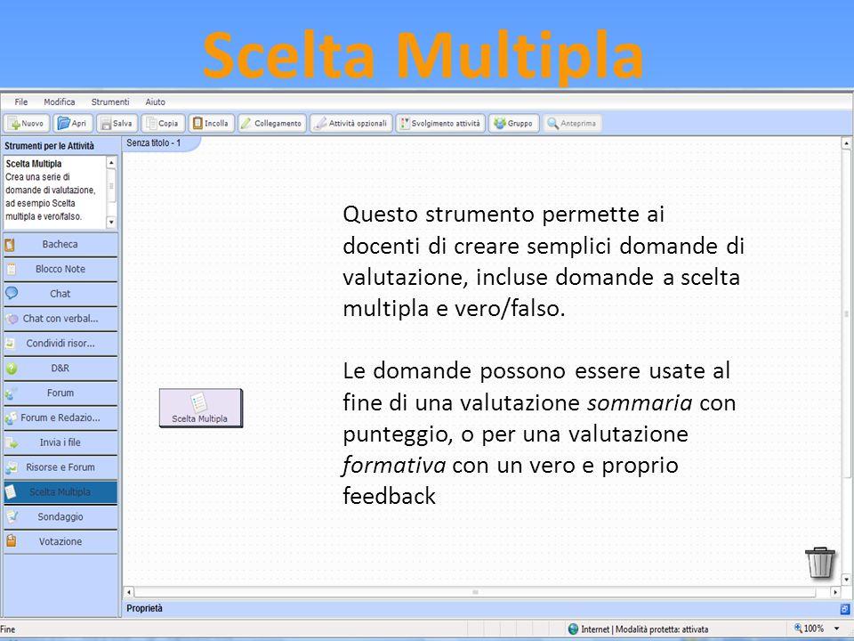 Scelta Multipla Questo strumento permette ai docenti di creare semplici domande di valutazione, incluse domande a scelta multipla e vero/falso. Le dom