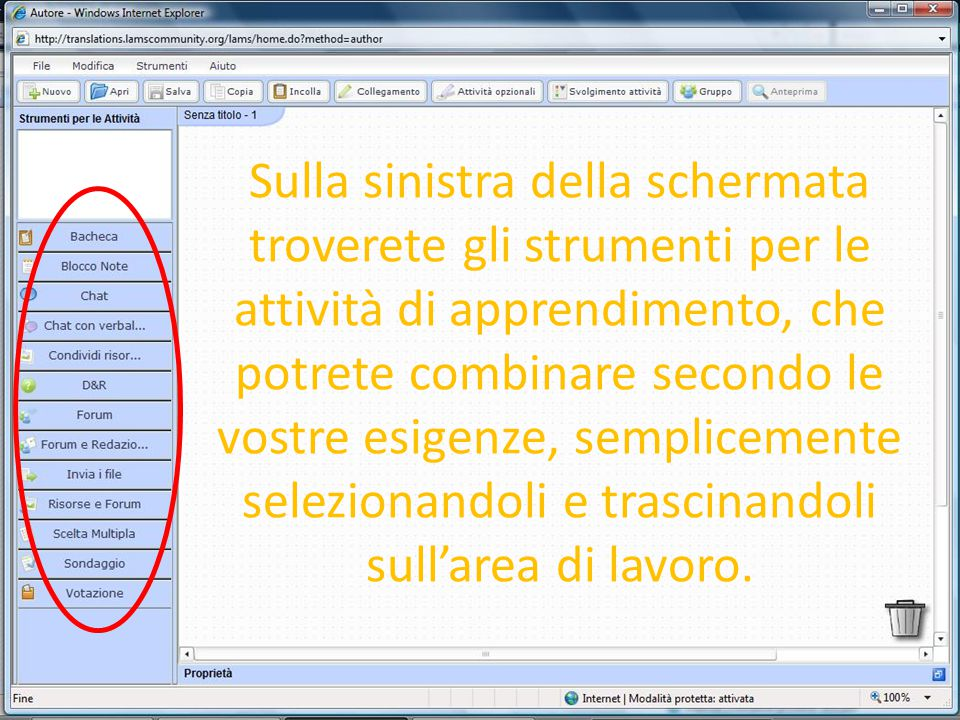 Sulla sinistra della schermata troverete gli strumenti per le attività di apprendimento, che potrete combinare secondo le vostre esigenze, semplicemen