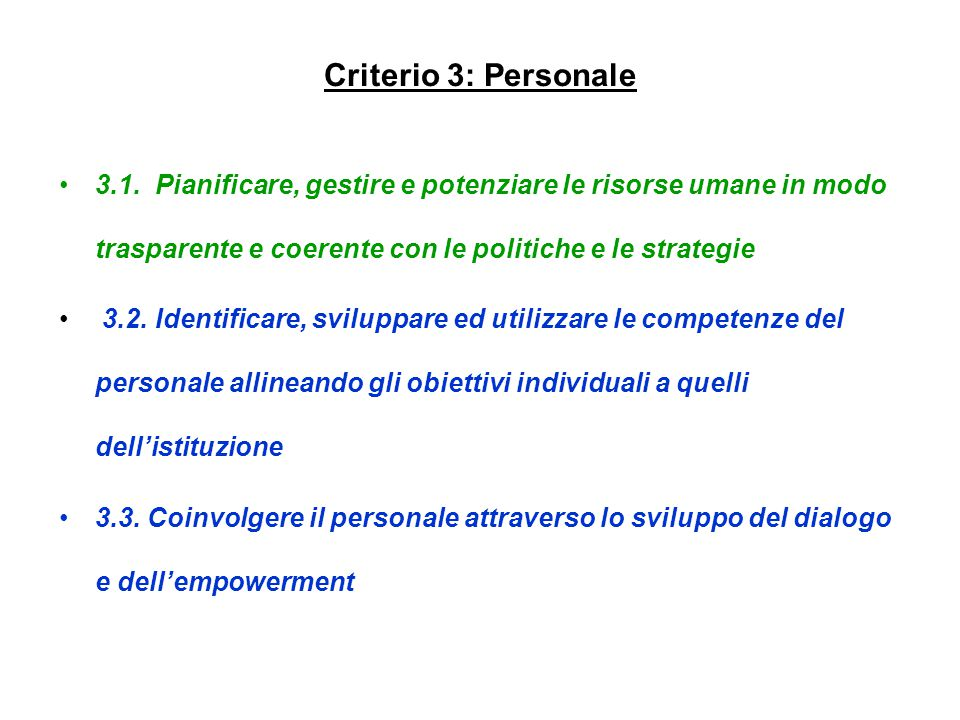 Criterio 3: Personale 3.1.Pianificare, gestire e potenziare le risorse umane in modo trasparente e coerente con le politiche e le strategie 3.2.Identi