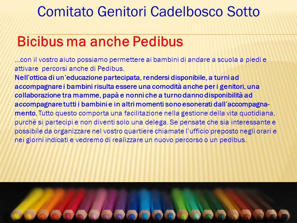 ...con il vostro aiuto possiamo permettere ai bambini di andare a scuola a piedi e attivare percorsi anche di Pedibus.