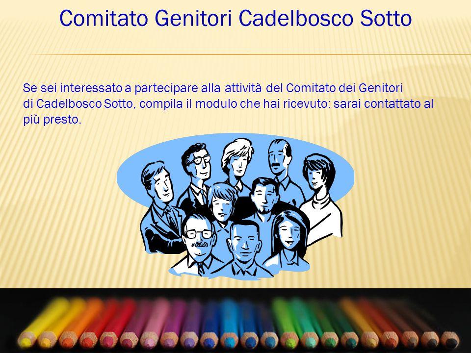 Se sei interessato a partecipare alla attività del Comitato dei Genitori di Cadelbosco Sotto, compila il modulo che hai ricevuto: sarai contattato al più presto.