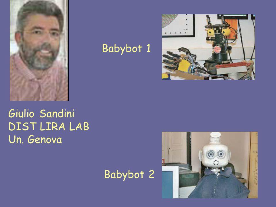 Giulio Sandini DIST LIRA LAB Un. Genova Babybot 1 Babybot 2