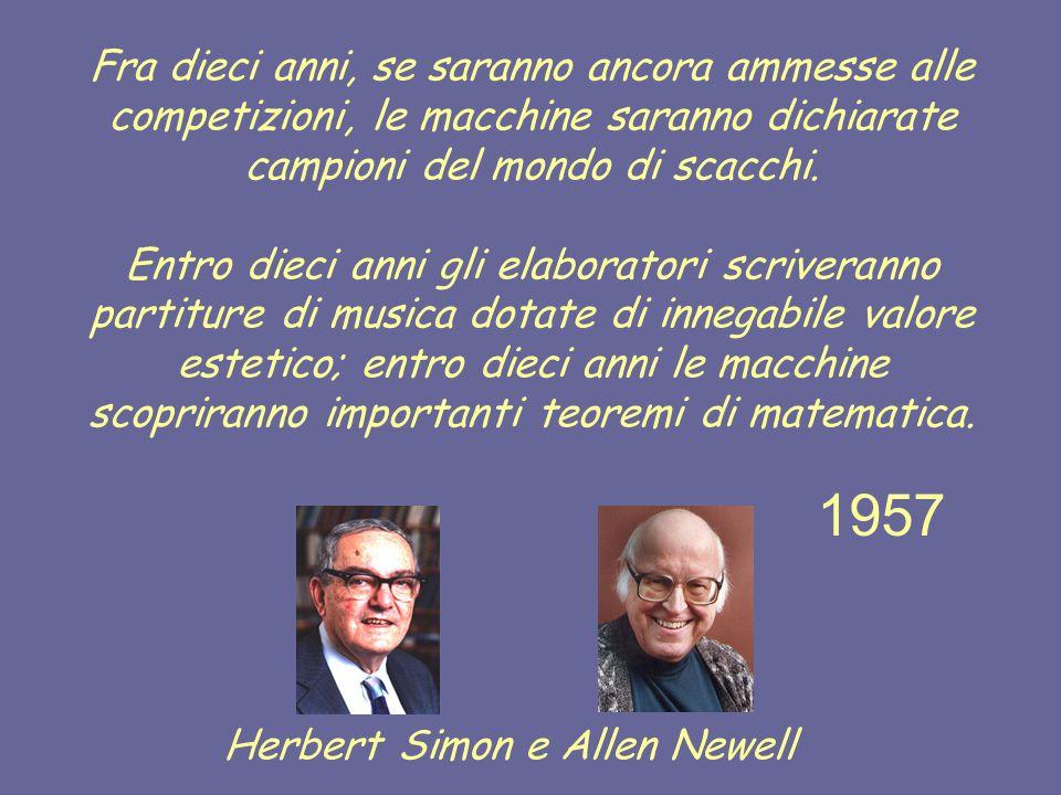 Entro il 1985 le macchine potranno fare qualunque cosa sappia fare un essere umano Herbert Simon 1967